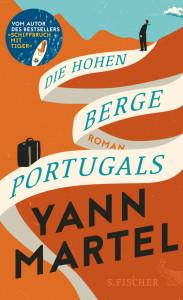Yann Martel: Die hohen Berge Portugals